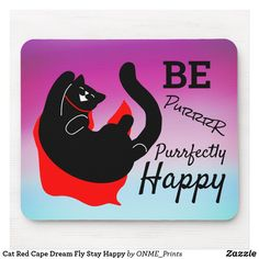Shop Cat Red Cape Dream Fly Stay Happy Mouse Pad created by ONME_Prints. Custom Mouse Pads, Stay Happy, Corner Designs, Cat Design, Marketing Materials, Easy Gifts, Office Gifts, Create, Prints