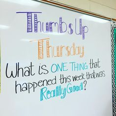Daily Whiteboard Writing Prompts: Thumbs Up Thursday Classroom Organization, Classroom Management, Classroom Whiteboard, Classroom Ideas, Story Starter, Morale Boosters, Morning Activities, Employee Recognition, Recognition Ideas