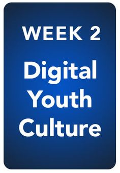 This week's topic is Digital Youth Culture. Add pins that present Media productions connected with youth online practices.