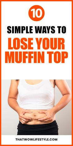 Looking for easy and the fastest ways to lose your muffin top for good? I have for a few tips and exercises to get rid of your muffin top or love handles. I have for you the best workouts you can do at home to get rid of this fatty part of your body. Click to read how to get of your muffin top and say bye bye to it. #howtogetridofmuffintop #getridofmuffintop #muffintop #weightlosstips Loosing Belly Fat Fast, Lose Belly Fat, Belly Belly, Flat Belly, Flat Tummy Workout, Belly Fat Workout, Lose Weight At Home, How To Lose Weight Fast, Fastest Way To Lose Weight In A Week