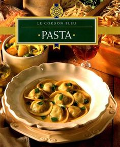 Pasta (Le Cordon Bleu) Le Cordon Bleu 9625934464 9789625934464 From the worlds most famous cooking school comes this collection of fresh, modern dishes for the home cook. From a simple tagliatelle with wild mushrooms & olive o Cordon Bleu Recipe, Ravioli, Cookery Books, Wonderful Recipe, Tortellini, Kitchen Recipes, Pasta Dishes, Soul Food, Italian Recipes