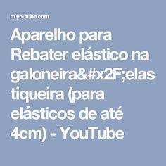 Aparelho para Rebater elástico na galoneira/elastiqueira (para elásticos de até 4cm) - YouTube