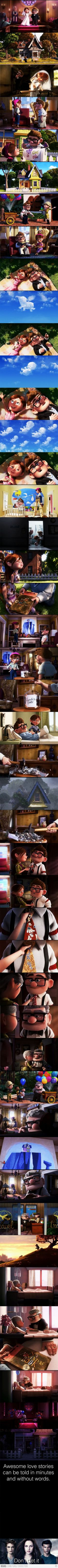 Most awesome love story told within 5 min, Pixar's Up. Faith in Humanity.