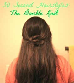 30 Second Hairstyles: The Double Knot No heat hairstyle