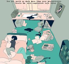 """""""You are worth  so much more than your productivity."""" —Nicole Em, Anti-capitalist Love Notes. Artwork by mogiroba."""