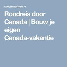 Rondreis door Canada   Bouw je eigen Canada-vakantie