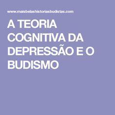A TEORIA COGNITIVA DA DEPRESSÃO E O BUDISMO