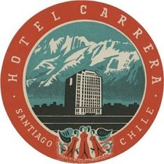Hotel Carrera • Santiago • Chile ~ Lost Art of the Luggage Label
