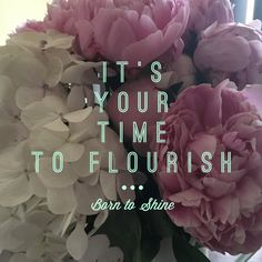 It's your time to flourish