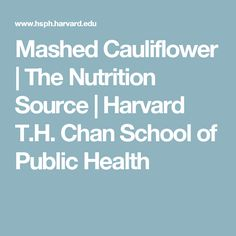 Mashed Cauliflower | The Nutrition Source | Harvard T.H. Chan School of Public Health
