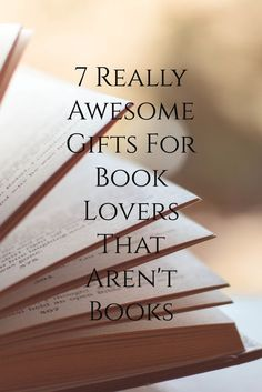 7 Really Awesome Gifts For Book Lovers That Aren't Books. Give the book worm in your life something that compliments their reading passion. The best choice of gifts for book lovers that aren't books.
