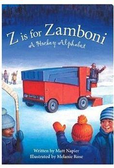 Z Is For Zamboni: A Hockey Alphabet (boardbook Format): A Hockey Alphabet