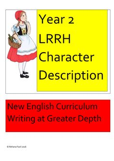 Little Red Riding Hood Year 2 Working at Greater Depth Traditional Stories, English Writing, Year 2, Red Riding Hood, Character Description, Guided Reading, Little Red, Teaching Resources, Literacy