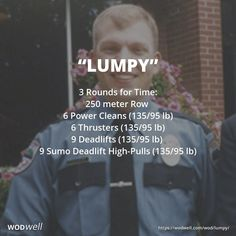 """Lumpy"" WOD - 3 Rounds for Time: 250 meter Row; 6 Power Cleans (135/95 lb); 6 Thrusters (135/95 lb); 9 Deadlifts (135/95 lb); 9 Sumo Deadlift High-Pulls (135/95 lb)"