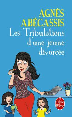 Les Tribulations d'une jeune divorcée d'Agnés Abécassis (nouvelle édition illustrée !)
