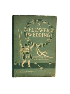 A Flower Wedding - 1905 - Walter Crane - Arts and Crafts Movement illustrations