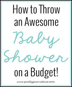 How to throw an awesome baby shower on a budget!