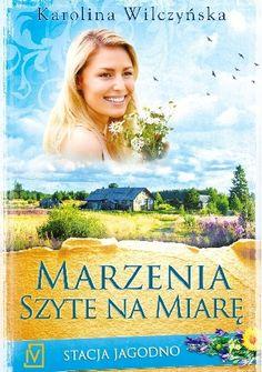 Babskie Czytanie : 278. Karolina Wilczyńska STACJA JAGODNO: MARZENIA ...