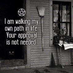 Walk your own path in life, do what feels right for you, it is your journey. You were not put on this Earth for other people's approval. Witch Quotes, Wiccan Witch, Wicca Witchcraft, Blessed, Practical Magic, Book Of Shadows, Humor, Inspire Me, Spelling