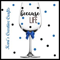 Because Life, because teens, Because work wine glass, because kids, mom life wine glass, Because men, comical wine glass, because twins by KarisCreativeCrafts on Etsy