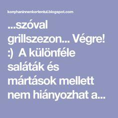 ...szóval grillszezon... Végre! :) A különféle saláták és mártások mellett nem hiányozhat az asztalról a barbecue szósz. Vettük m...