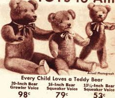 1930s Teddy Bears | Price: From 53 cents  Description: Range of different sizes of Teddy Bears starting at 53 cents for a 13 inch Teddy Bear to 98 cents for a 20 inch teddy bear.