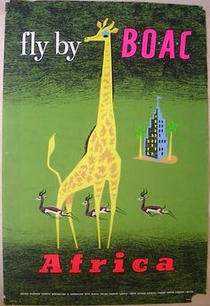 Fly by BOAC to Africa vintage travel poster / giraffe Travel Ads, Airline Travel, Air Travel, Travel Photos, Old Poster, Vintage Travel Posters, Vintage Airline, Retro Posters, Poster Vintage