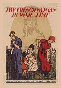 The French Woman in War-Time by G Capon - Art Print The French Woman in War-Time by G Capon - Art Print Three women; nursing, farming, working. All united for the goal of victory. The poster is for a film to motivate for women moving into heavy industry jobs.1917/France #WomenofStrength