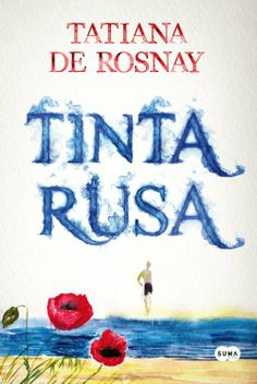 Tinta rusa, de Tatiana de Rosnay - Editorial: Suma de letras -  Signatura: N ROS tin -  Código de barras: 3274063 - http://www.sumadeletras.com/es/libro/tinta-rusa/