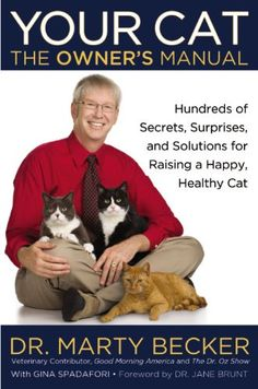 Your Cat: The Owner's Manual: Hundreds of Secrets, Surprises, and Solutions for Raising a Happy, Healthy Cat by Marty Becker http://smile.amazon.com/dp/0446571369/ref=cm_sw_r_pi_dp_dcVavb0PBV283