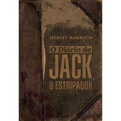 Sinopse - O Diário de Jack, o Estripador - Shirley Harrison  James Maybrick é apresentado como Jack, o estripador (serial killer que apavorou Londres em 1888 - assassinando e estripando pelo menos cinco prostitutas - sem nunca ter tido a verdadeira identidade revelada).  A autora analisa fatos e disponibiliza partes do diário de Maybrick (escritos com sua própria letra e com a respectiva tradução), onde o mesmo confessa a autoria dos crimes.