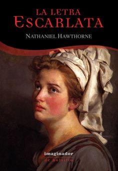 La Letra Escalata by Nathaniel Hawthorne I Love Books, Books To Read, My Books, Movie Scripts, Literature Books, Book And Magazine, Film Music Books, What To Read, Book Club Books