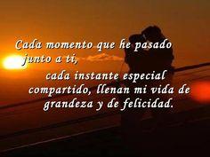 Cada momento que he pasado junto a ti ....