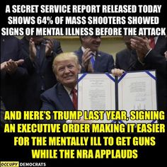 Everybody blames the NRA, nobody blames Congress, House of Representatives, the president, state basically nobody blames the people who have power to make laws or change laws. Signs Of Mental Illness, Political Satire, Funny Politics, Trump Pence, Today Show, Republican Party, Inevitable, Presidents, Jokes