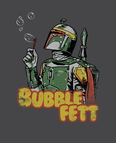 Bubble Fett #starwars