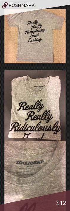 """Really Really Ridiculously Good Looking Tee Men's Zoolander """"Really, Really Ridiculously Good Looking"""" T-shirt. Size Medium. 50% Polyester, 18% Cotton, 12% Rayon. Very gently used. Measurements: Armpit to armpit-18.5"""" Length(shoulder to hem)-26.75"""" Zoolander Shirts Tees - Short Sleeve"""