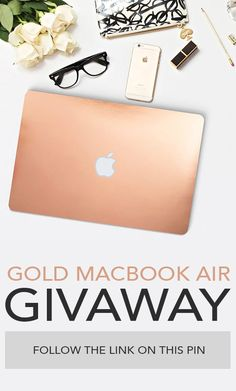 GIVEAWAY! Want to win a brand new gold Macbook Air?  Click this pin to enter!  This giveaway is in no way sponsored or endorsed by Pinterest.
