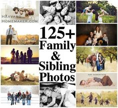125 Family & Sibling Photos. Posing ideas, scenery, clothing inspiration, tips, and everything you need to help make your family picture session a success! #photography #familyphotos #harvardhomemaker