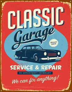 Vintage metal sign - Classic Garage - Vector Grunge effects can be easily removed for a brand new, clean sign. by Callahan, via Shutt. Pin Up Vintage, Images Vintage, Vintage Metal Signs, Vintage Labels, Vintage Ads, Vintage Posters, Garage Signs, Garage Art, Green Label