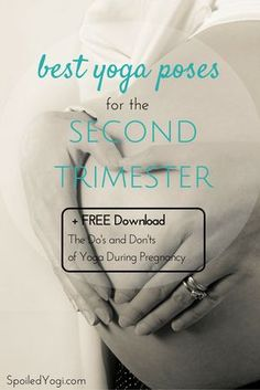 """Best Yoga Poses for the Second Trimester   Plus, click through for a free download """"The Do's and Don'ts of Practicing Yoga During Pregnancy   Prenatal Yoga, Preganancy Yoga, Pregnancy Exercises   SpoiledYogi.com"""