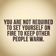 you are not required to set yourself on fire - Google Search