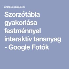 Szorzótábla gyakorlása festménnyel interaktív tananyag - Google Fotók Album, Google, Card Book