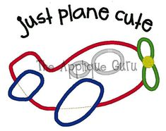 Hey, I found this really awesome Etsy listing at http://www.etsy.com/listing/129357850/just-plane-cute-applique-machine
