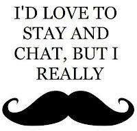 :) Imm gonna start saying this. I should probably get a mustach tat on my finger though