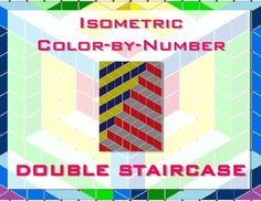 Double Staircase Isometric Color-by-Number by MCedroneTeach | Teachers Pay Teachers