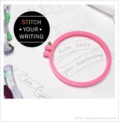Sublime Stitching - Embroidering Your Handwriting