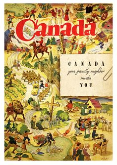 Your friendly neighbour Canada invites you. vintage travel poster A must-read for the frequent flyer! Vintage Advertisements, Vintage Ads, Vintage Ephemera, Posters Canada, All About Canada, Canadian Things, Canada Holiday, Canadian Travel, Canada Eh
