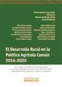 El Desarrollo rural en la política agrícola común, 2014-2020 / Carlos Vattier Fuenzalida, director ; Raquel de Román Pérez, coordinadora ; autores, Pablo Amat Llombart... [et al.]