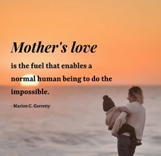 """""""Mother's love is the fuel that enables a normal human being to do the impossible."""" - Marion C. Garretty #Loveofmotherquotes #Motherslovequotes #Motherhoodquotes #Motheranddaughterquotes #Motherandsonquotes #Unconditionallovequoes #Relationshipquotes #Caringmotherquotes #Bestmomquotes #Bestfriendmomquotes #Bestmomintheworldquotes #Deepquotes #Relatablequotes #Quotesandsayings #Quotes #therandomvibez"""