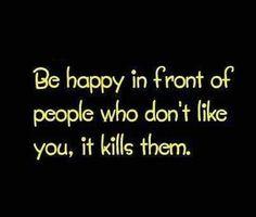I'm always happy!